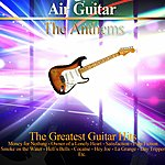 Jean-Pierre Danel Air Guitar: The Anthems (The 45 Greatest Guitar Hits)