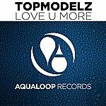 Topmodelz Love U More