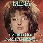 Mina Someone To Watch Over Me / But Not For Me / Oh Lady Be Good! / The Man I Love (Medley Gershwin A Studio Uno)