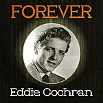 Eddie Cochran Forever Eddie Cochran