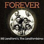Bill Landford & The Landfordaires Forever Bill Landford & The Landfordaires