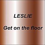 Leslie Get On The Floor