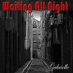 Gabrielle Waiting All Night