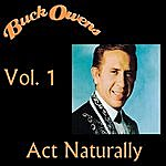 Buck Owens Act Naturally, Vol. 1