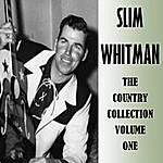 Slim Whitman The Country Collection Volume One