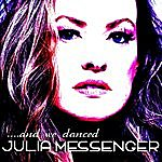 Julia Messenger And We Danced