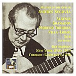 Andrés Segovia Master Of The Spanish Guitar (Recordings 1954-1956)