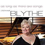 Stephanie Blythe As Long As There Are Songs