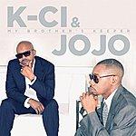 K-Ci & JoJo My Brother's Keeper
