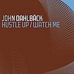 John Dahlbäck Hustle Up / Watch Me