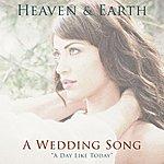 Heaven & Earth A Wedding Song
