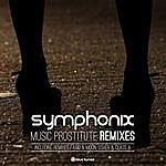 Symphonix Music Prostitute Remixes