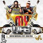 Wayne Marshall My Life (Feat. Sean Paul) (Single)