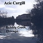 Acie Cargill Bubbly Creek, Chicago