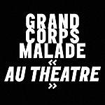 Grand Corps Malade Au Théâtre