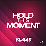 Klaas Hold This Moment
