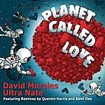 Ultra Naté Planet Called Love (Remixes)