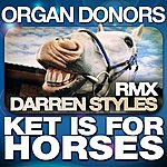 Organ Donors Ket Is For Horses