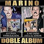 Marino La Gran Tribulacion / A Mi Lado Esta El Señor (Doble Album)