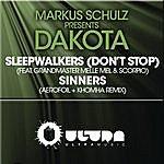Markus Schulz Sleepwalkers (Dont Stop) + Sinners (The Remixes)