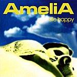 Amelia Die Happy (Ep)