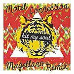 Motel Connection Hit My Soul (Magellano Remix)