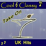 Cool Cool & Classy: Take On Uk Hits
