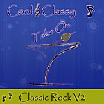 Cool Cool & Classy: Take On Classic Rock, Vol. 2