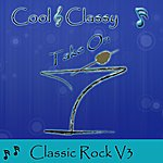 Cool Cool & Classy: Take On Classic Rock, Vol. 3