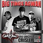 Chakal Big Tings Agwan (Feat. Aro Sanchez, Crisler)