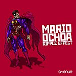 Mario Ochoa Ripple Effect