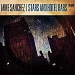 Mike Sanchez Stars And Hotel Bars
