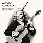 Craig Einhorn Einhorn Plays Bach: Air On A G String (From Suite No. 3, Bwv 1068) [Solo Guitar]