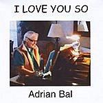 Adrian Bal I Love You So