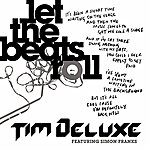 Tim Deluxe Let The Beats Roll (Feat. Simon Franks)