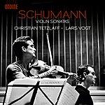Lars Vogt Schumann: Violin Sonatas