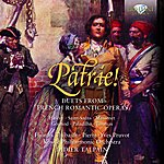 Hjordis Thebault Patrie! Duets From French Romantic Operas