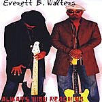 Everett B. Walters Always High Reaching