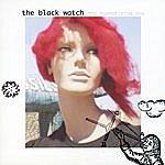 The Black Watch The Hypnotizing Sea