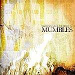 Mumbles Transformations/Illuminations