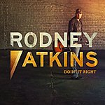 Rodney Atkins Doin' It Right (Single)
