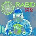 Rabid Toxic Space