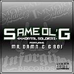 Immortal Soldierz Same Ol G (Feat. G Boi & Mr. Damn)