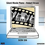 Robert Bruce Silent Movie Piano
