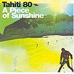 Tahiti 80 A Piece Of Sunshine