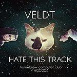 Veldt Hate This Track