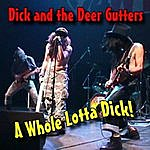 Dick A Whole Lotta Dick!