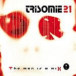 Trisomie 21 The Man Is A Mix