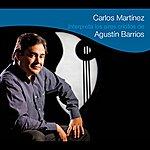 Carlos Martinez Carlos Martinez: Interpreta Los Aires Criollos De Agustín Barrios