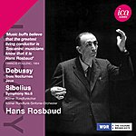 Hans Rosbaud Debussy: 3 Nocturnes & Jeux - Sibelius: Symphony No. 6